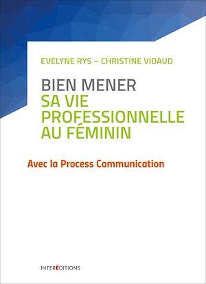 Téléchargez le livre :  Bien mener sa vie professionnelle au féminin