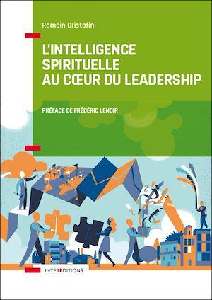 Téléchargez le livre :  L'intelligence spirituelle au coeur du leadership