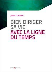 Télécharger le livre : Bien diriger sa vie avec la Ligne du Temps - 3e éd.