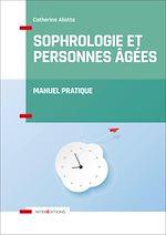 Télécharger le livre :  Sophrologie et personnes âgées