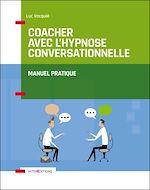 Télécharger le livre :  Coacher avec l'hypnose conversationnelle