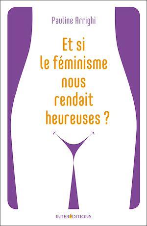 Téléchargez le livre :  Et si le féminisme nous rendait heureuses ?