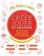Télécharger le livre :  Créer, jouer et grandir