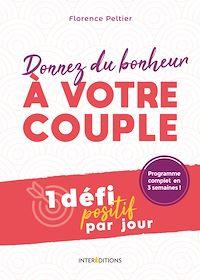 Télécharger le livre : Donnez du bonheur à votre  couple - Un défi positif par jour