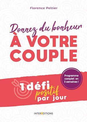 Téléchargez le livre :  Donnez du bonheur à votre  couple - Un défi positif par jour