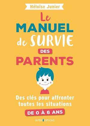 Téléchargez le livre :  Le manuel de survie des parents