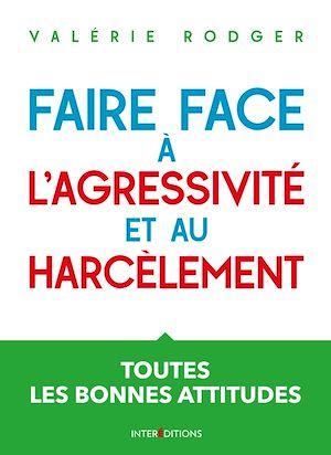 Téléchargez le livre :  Faire face à l'agressivité et au harcèlement - 3e éd