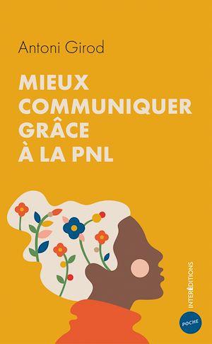 Téléchargez le livre :  Mieux communiquer grâce à la PNL