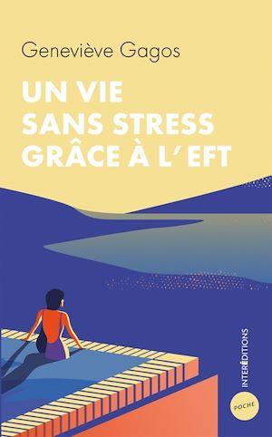 Téléchargez le livre :  Une vie sans stress grâce à l'EFT