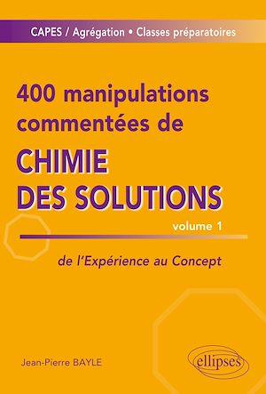 Téléchargez le livre :  400 manipulations commentées de chimie des solutions volume 1