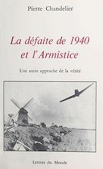 Télécharger cet ebook : La Défaite de 1940 et l'armistice : une autre approche de la vérité