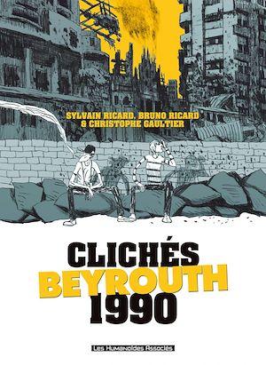 Téléchargez le livre :  Clichés - Beyrouth 1990