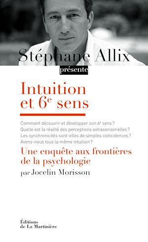 Téléchargez le livre :  Intuition et 6e sens. Une enquête aux frontières de la psychologie