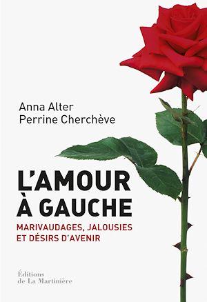 Téléchargez le livre :  L'Amour à gauche. Marivaudages, jalousies et désirs d'avenir