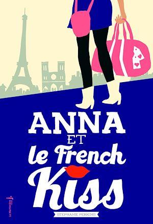 Téléchargez le livre :  Anna et le french kiss