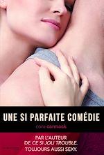 Télécharger le livre :  Une si parfaite comédie