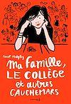 Téléchargez le livre numérique:  Ma famille, le collège et autres cauchemars