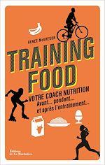 Télécharger le livre :  Training food. Votre coach nutrition avant, pendan