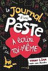 Téléchargez le livre numérique:  Journal d'une peste à écrire toi-même (Le)