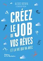 Télécharger le livre :  Créez le job de vos rêves. et la vie qui va avec
