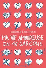 Télécharger le livre :  Ma vie amoureuse en 16 garçons