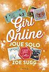 Téléchargez le livre numérique:  Girl Online Joue Solo. Girl Online - tome 3