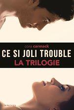 Télécharger le livre :  La Trilogie, Ce si joli trouble