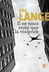 Téléchargez le livre numérique:  Il ne nous reste que la violence