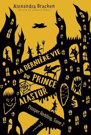 Téléchargez le livre :  La dernière vie du prince Alastor - tome 2 Prosper Redding