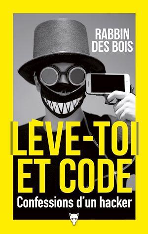 Téléchargez le livre :  Lève-toi et code - Confessions d'un hacker