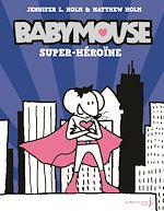 Télécharger le livre :  Babymouse - tome 2 Super héroïne