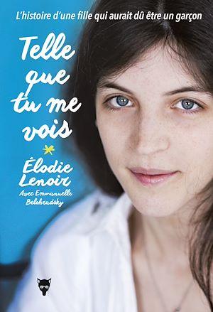 Téléchargez le livre :  Telle que tu me vois - L'Histoire d'une fille qui aurait dû être un garçon