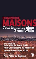 Télécharger le livre :  Tout le monde aime Bruce Willis