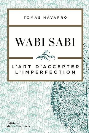 Téléchargez le livre :  Wabi Sabi - L'art d'accepter l'imperfection