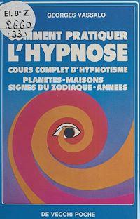 Télécharger le livre : Comment pratiquer l'hypnose : cours complet d'hypnotisme