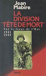 Télécharger cet ebook : La Division «Tête de mort» (Totenkopf)