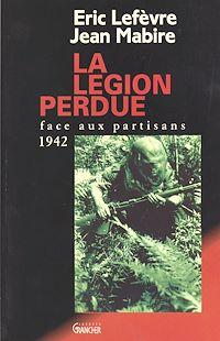 Télécharger le livre : La Légion perdue : Face aux partisans (1942)