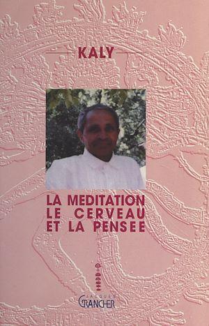 Téléchargez le livre :  La méditation, le cerveau et la pensée
