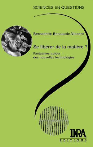 Téléchargez le livre :  Se libérer de la matière : fantasmes autour des nouvelles technologies
