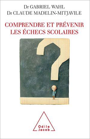 Téléchargez le livre :  Comprendre et prévenir les échecs scolaires