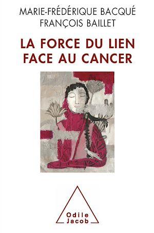 Téléchargez le livre :  La Force du lien face au cancer