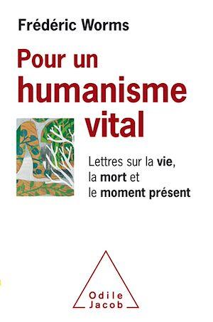 Téléchargez le livre :  Pour un humanisme vital