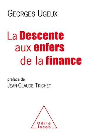 Téléchargez le livre :  La Descente aux enfers de la finance