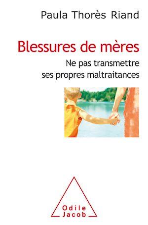 Téléchargez le livre :  Blessures de mères