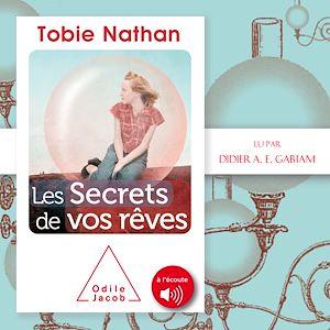 Les secrets de vos rêves   Nathan, Tobie