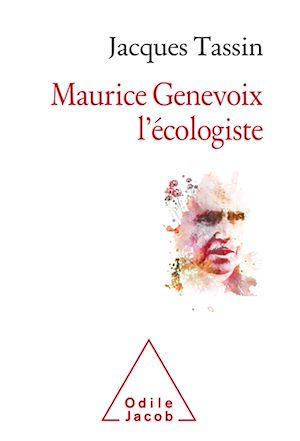 Maurice Genevoix l'écologiste   Tassin, Jacques. Auteur