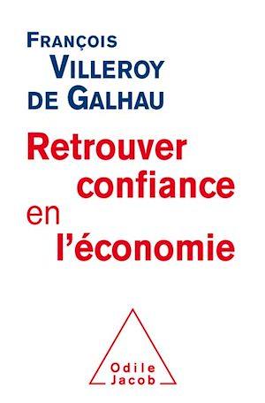 Téléchargez le livre :  Retrouver confiance en l'économie