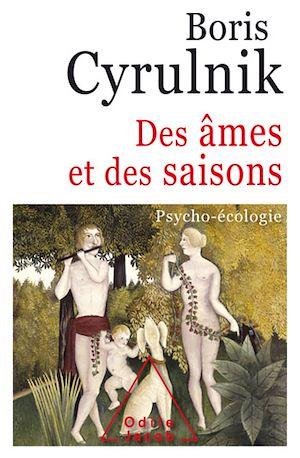 Des âmes et des saisons | Cyrulnik, Boris. Auteur