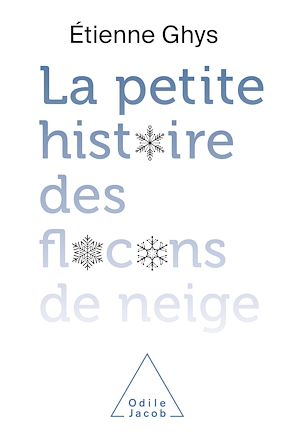 Téléchargez le livre :  La petite histoire des flocons de neige