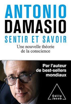 Sentir et savoir | Damasio, Antonio R.. Auteur